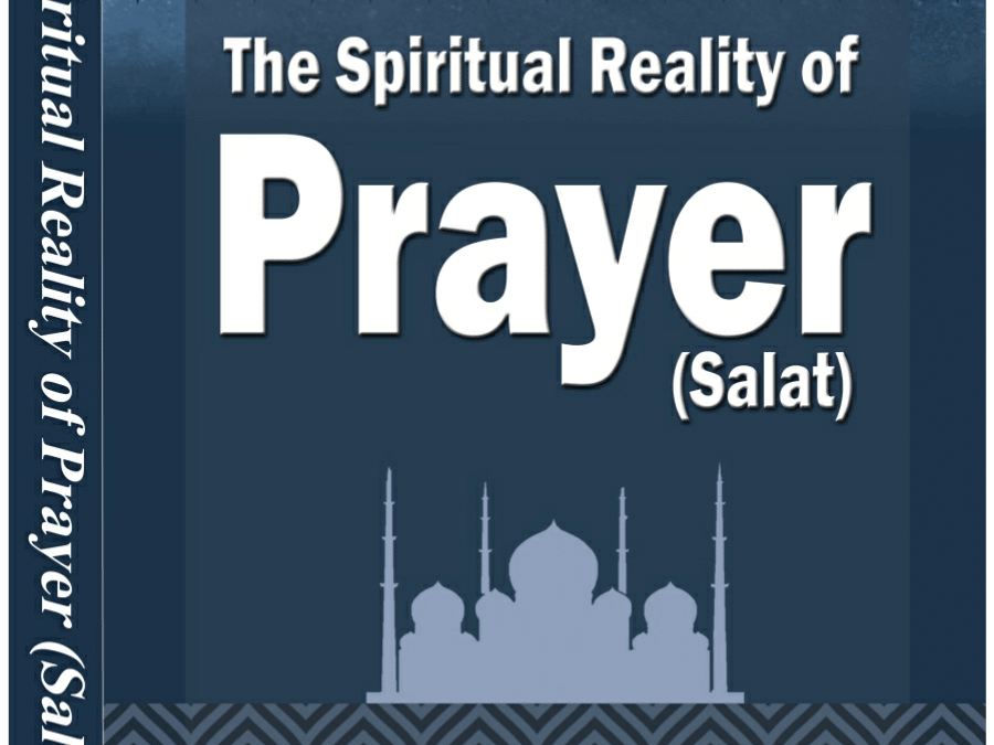 The-Spiritual-Reality-of-Prayer-Salat